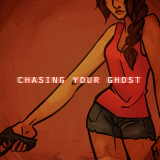 chasing your ghost