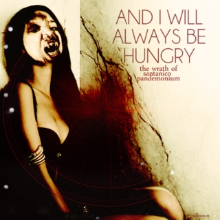 And I Will Always Be Hungry: The Wrath of Santanico Pandemonium