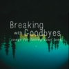 Breaking with Goodbyes