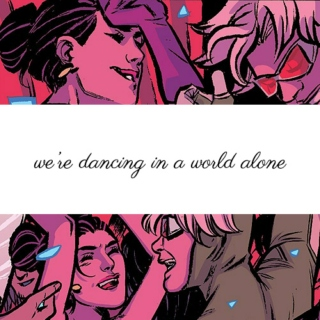 we're dancing in a world alone
