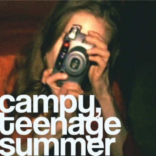 campy, teenage summer