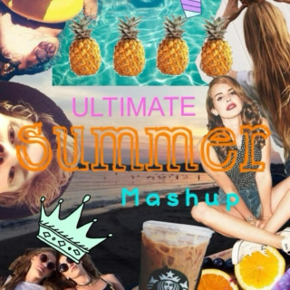 Ultimate Summer Mashup