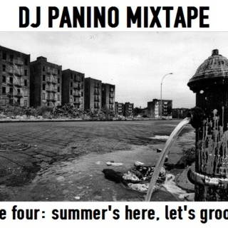 DJ PANINO MIXTAPE take four: summer's here, let's groove