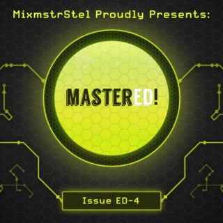 Amazing mashups/edits in: Mastered! (ED-4) [By MixmstrStel]