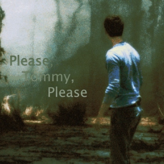 Please, Tommy, Please