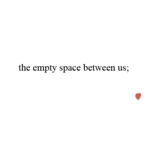 the empty space between us;