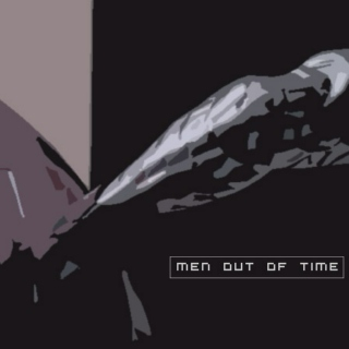 Men Out Of Time