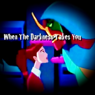 When The Darkness Takes You