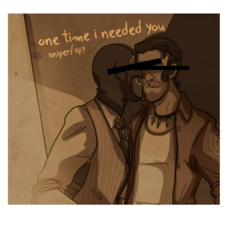 One Time I Needed You - Sniper/Spy