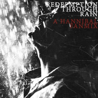 Redemption Through Rain (Hannibal Fanmix)