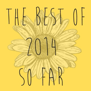 the best of 2014 so far