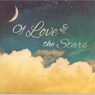 Of Love & the Stars