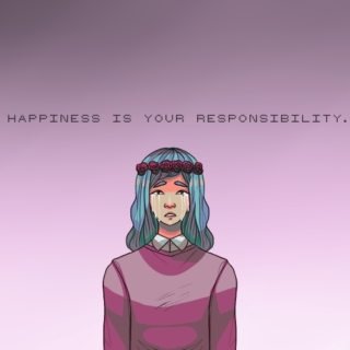 HAPPINESS IS YOUR RESPONSIBILITY.