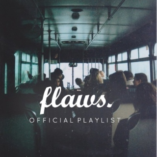 flaws. | official playlist