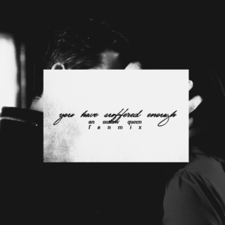 you have suffered enough [outlaw queen];