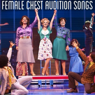 Female Chest Audition Songs