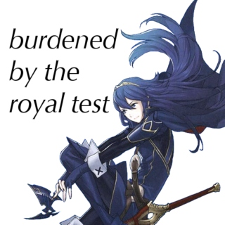 burdened by the royal test