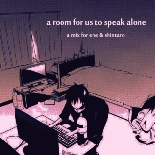 a room for us to speak alone