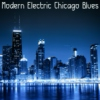 Modern Electric Chicago Blues