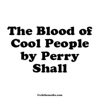 THE BLOOD OF COOL PEOPLE