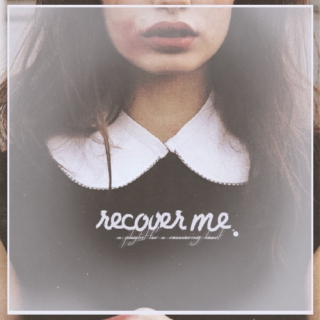 recover me.