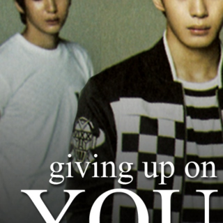 Giving up on you [FANFIC]
