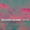 Balearic Islands Mix 2/2: Avant 1963-1986