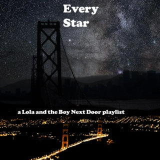 Every Star - a Lola and the Boy Next Door playlist