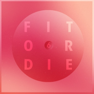 Fit or Die, Volume 6