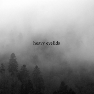 heavy eyelids