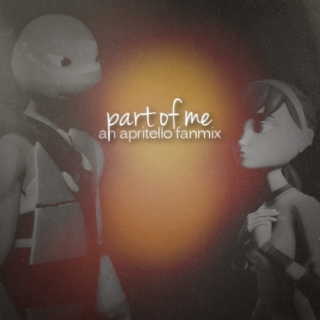 A part of me | an apritello fanmix