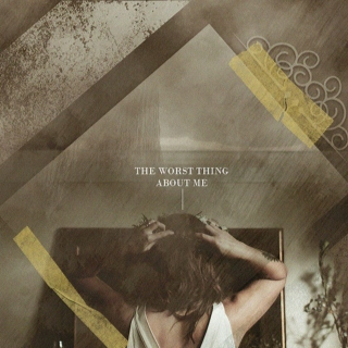 The worst thing about me.