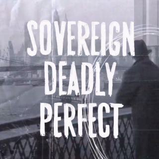 Sovereign. Deadly. Perfect.