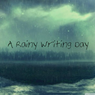 A Rainy Writing Day