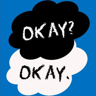 OKAY? The fault in our stars.