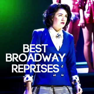 best broadway reprises