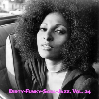 Dirty-Funky-Soul-Jazz, Vol. 24