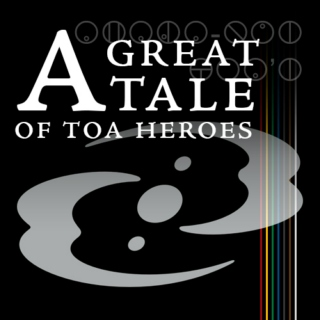 A Great Tale of Toa Heroes