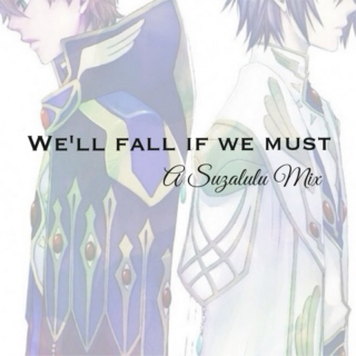 We'll Fall If We Must