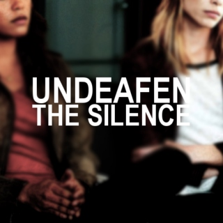 Undeafen The Silence