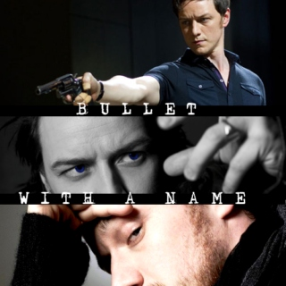 BULLET WITH A NAME