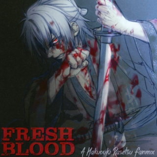 Fresh Blood: A Hakuouki Rasetsu Mix