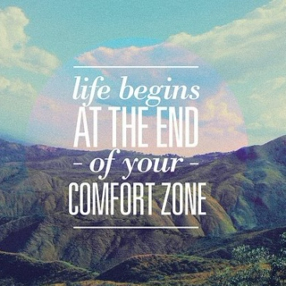 Life begins at the end of your comfort zone, I promise!!