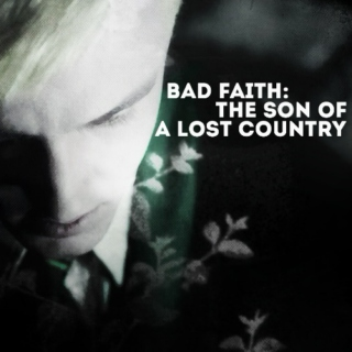 bad faith: the son of a lost country