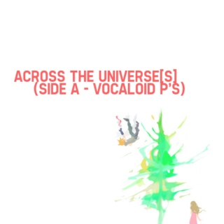 Across the Universe[s] - VOCALOID ed.