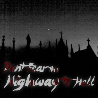Don't fear the Highway to Hell