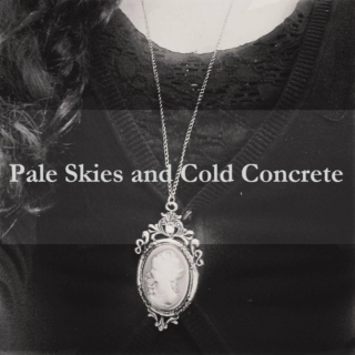 Pale Skies and Cold Concrete