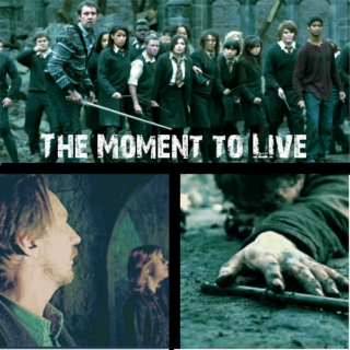 The Moment to Live
