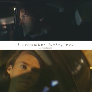 I remember loving you