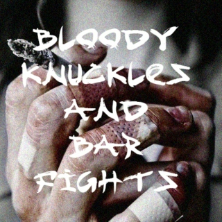 Bloody Knuckles and Bar Fights